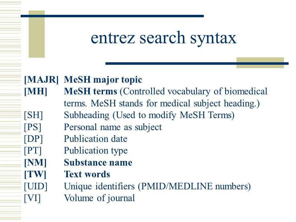 entrez search syntax [MAJR] MeSH major topic
